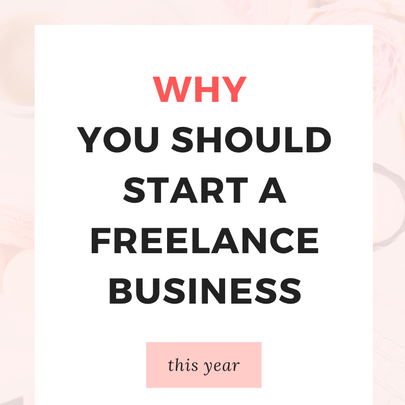 Why You Should Start a Freelancing Business This Year