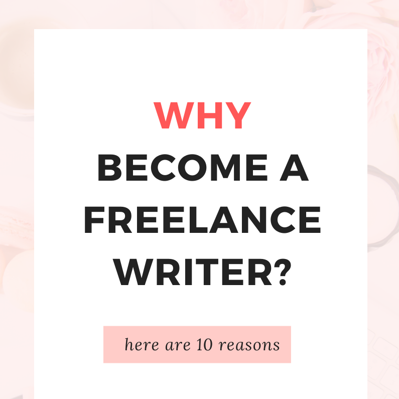 Why Become a Freelance Writer?