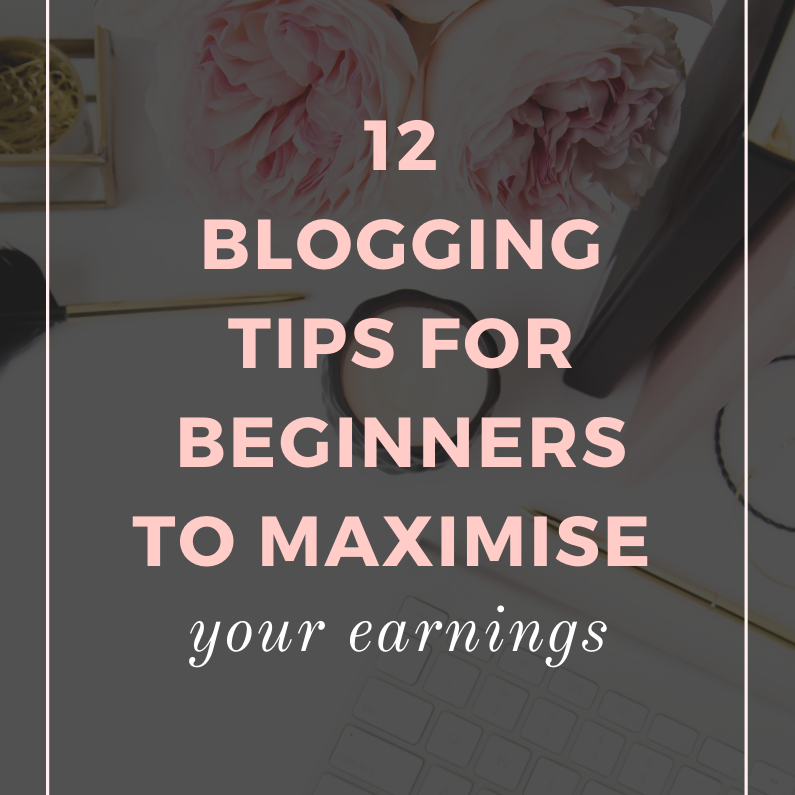 Blogging Tips for Beginners to Maximise Your Earnings