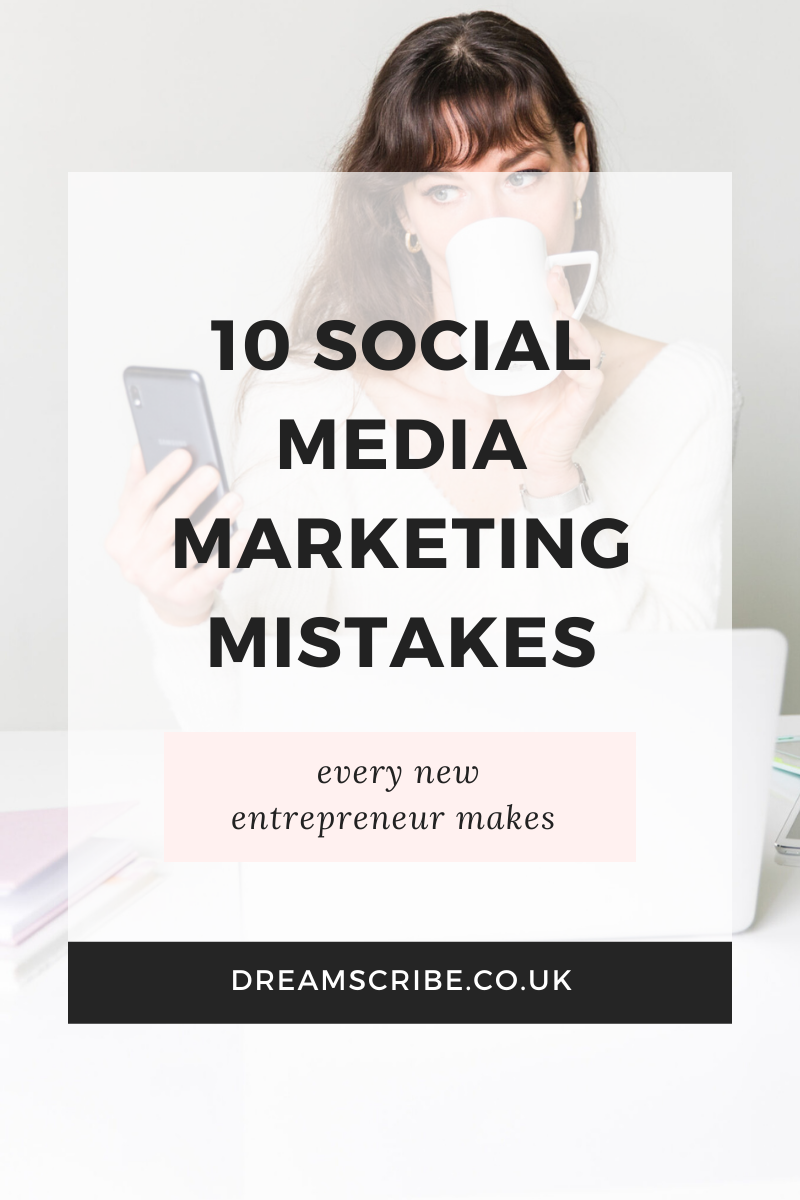 10 Social Media Marketing Mistakes Every New Entrepreneur Makes